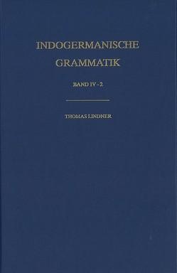 Indogermanische Grammatik, Bd IV: Wortbildungslehre (Derivationsmorphologie) / Komposition im Aufriß von Lindner,  Thomas