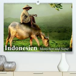 Indonesien. Menschen und Natur (Premium, hochwertiger DIN A2 Wandkalender 2020, Kunstdruck in Hochglanz) von Stanzer,  Elisabeth