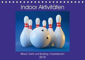 Indoor Aktivitäten. Billard, Darts und Bowling. Impressionen (Tischkalender 2018 DIN A5 quer) von Hurley,  Rose