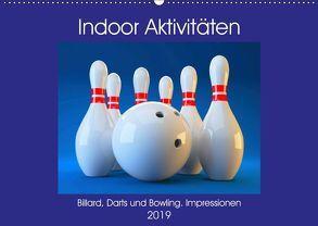 Indoor Aktivitäten. Billard, Darts und Bowling. Impressionen (Wandkalender 2019 DIN A2 quer) von Hurley,  Rose