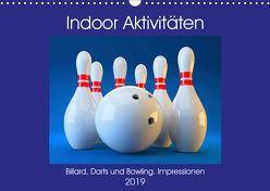 Indoor Aktivitäten. Billard, Darts und Bowling. Impressionen (Wandkalender 2019 DIN A3 quer) von Hurley,  Rose