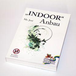 """""""Indoor""""-Anbau von Mr. ,  José"""