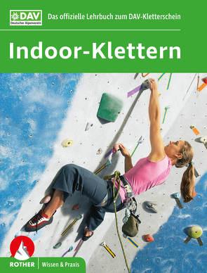 Indoor-Klettern – Das offizielle Lehrbuch zum DAV-Kletterschein