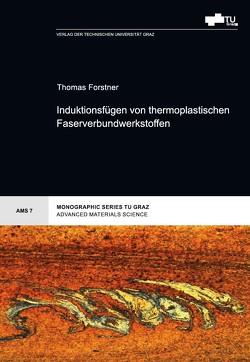 Induktionsfügen von thermoplastischen Faserverbundwerkstoffen von Forstner,  Thomas