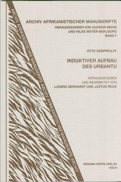 Induktiver Aufbau des Urbantu von Dempwolff,  Otto, Gerhardt,  Ludwig, Meyer-Bahlburg,  Hilke, Miehe,  Gudrun, Roux,  Justus