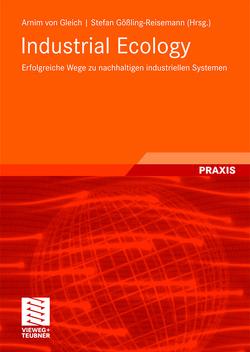 Industrial Ecology von Gleich,  Arnim, Gößling-Reisemann,  Stefan