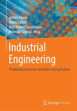 Industrial Engineering von Deuse,  Jochen, Hasselmann,  Veit-Robert, Konrad,  Benedikt, Lotter,  Bruno