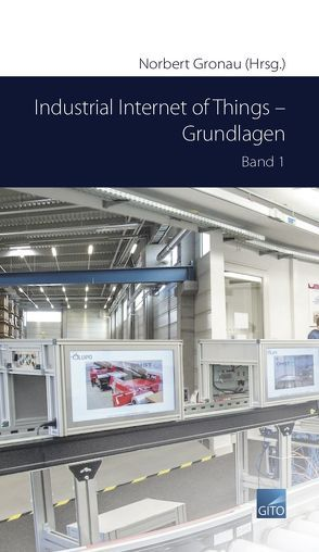 Industrial Internet of Things – Grundlagen von Gronau,  Norbert