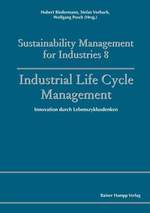 Industrial Life Cycle Management von Biedermann,  Hubert, Posch,  Wolfgang, Vorbach,  Stefan