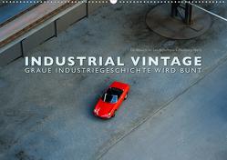 INDUSTRIAL VINTAGE – Graue Industriegeschichte wird bunt (Wandkalender 2019 DIN A2 quer) von Oelschläger,  Wilfried