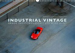 INDUSTRIAL VINTAGE – Graue Industriegeschichte wird bunt (Wandkalender 2019 DIN A3 quer) von Oelschläger,  Wilfried