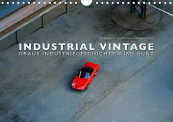 INDUSTRIAL VINTAGE – Graue Industriegeschichte wird bunt (Wandkalender 2019 DIN A4 quer) von Oelschläger,  Wilfried