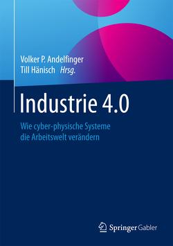 Industrie 4.0 von Andelfinger,  Volker P., Hänisch,  Till