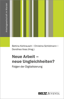 Industrie 4.0 und Digitalisierung von Arbeit von Kohlrausch,  Bettina, Schildmann,  Christina, Voss,  Dorothea