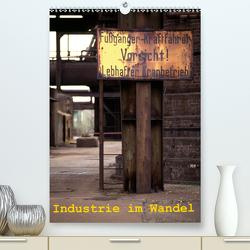 Industrie im Wandel (Premium, hochwertiger DIN A2 Wandkalender 2021, Kunstdruck in Hochglanz) von Filipan,  Karsten
