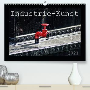 Industrie-Kunst 2021 (Premium, hochwertiger DIN A2 Wandkalender 2021, Kunstdruck in Hochglanz) von Hebgen,  Peter
