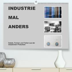 INDUSTRIE MAL ANDERS (Premium, hochwertiger DIN A2 Wandkalender 2021, Kunstdruck in Hochglanz) von Irmer,  Roswitha