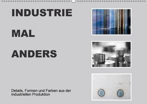 INDUSTRIE MAL ANDERS (Wandkalender 2018 DIN A2 quer) von Irmer,  Roswitha