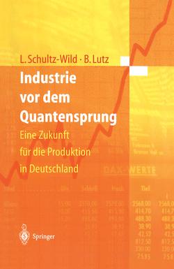 Industrie vor dem Quantensprung von Lutz,  Burkart, Schultz-Wild,  Lore