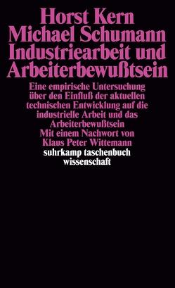 Industriearbeit und Arbeiterbewußtsein von Kern,  Horst, Schumann,  Michael, Wittemann,  Klaus Peter