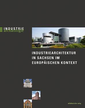 Industriearchitektur in Sachsen im europäischen Kontext von Albrecht,  Helmuth, Sikora,  Bernd