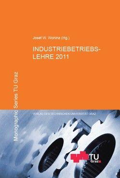 Industriebetriebslehre 2011 von Wohinz,  Josef W.