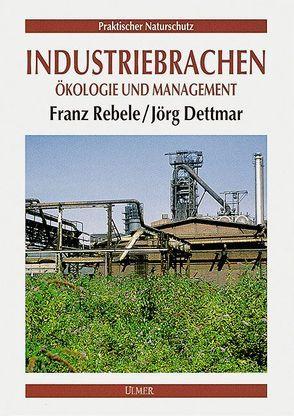 Industriebrachen von Dettmar,  Jörg, Jedicke,  Eckhard, Rebele,  Franz