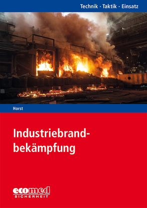 Industriebrandbekämpfung von Horst,  Bernhard
