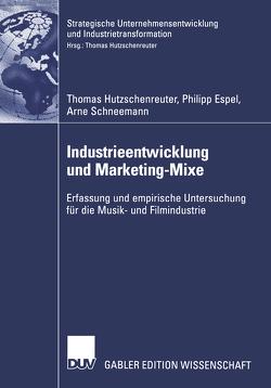 Industrieentwicklung und Marketing-Mixe von Espel,  Philipp, Hutzschenreuter,  Thomas, Schneemann,  Arne