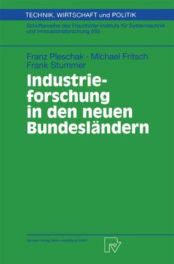 Industrieforschung in den neuen Bundesländern von Fritsch,  Michael, Pleschak,  Franz, Stummer,  Frank