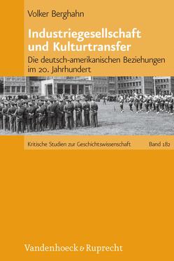 Industriegesellschaft und Kulturtransfer von Berghahn,  Volker