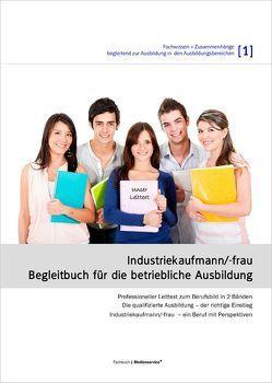 Industriekaufmann/-frau – Begleitbuch für die betriebliche Ausbildung (Band 1) von Weber,  Emmerich