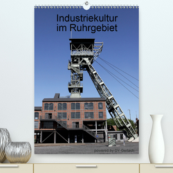 Industriekultur im Ruhrgebiet (Premium, hochwertiger DIN A2 Wandkalender 2021, Kunstdruck in Hochglanz) von Gerlach,  DY