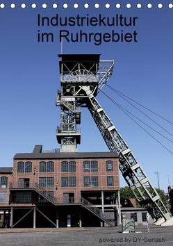 Industriekultur im Ruhrgebiet (Tischkalender 2020 DIN A5 hoch) von Gerlach,  DY