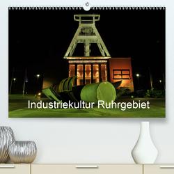 Industriekultur Ruhrgebiet (Premium, hochwertiger DIN A2 Wandkalender 2020, Kunstdruck in Hochglanz) von von Sannowitz,  Andreas