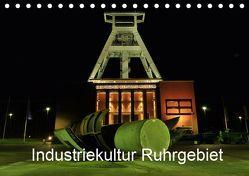 Industriekultur Ruhrgebiet (Tischkalender 2019 DIN A5 quer) von von Sannowitz,  Andreas