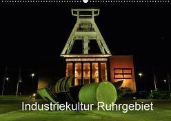 Industriekultur Ruhrgebiet (Wandkalender 2019 DIN A2 quer) von von Sannowitz,  Andreas
