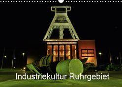 Industriekultur Ruhrgebiet (Wandkalender 2019 DIN A3 quer) von von Sannowitz,  Andreas