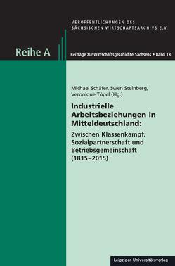 Industrielle Arbeitsbeziehungen in Mitteldeutschland: von Schaefer,  Michael, Steinberg,  Swen, Töpel,  Veronique