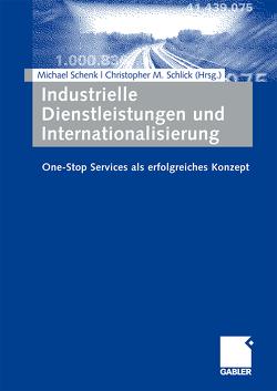 Industrielle Dienstleistungen und Internationalisierung von Schenk,  Michael, Schlick,  Christopher Marc