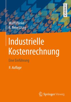 Industrielle Kostenrechnung von Plinke,  Wulff, Utzig,  B. Peter