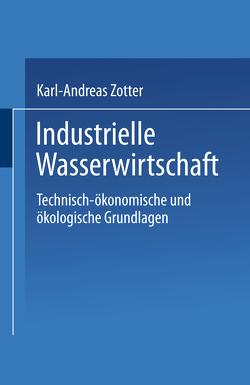 Industrielle Wasserwirtschaft von Zotter,  Karl-Andreas