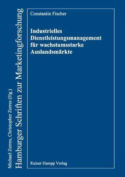 Industrielles Dienstleistungsmanagement für wachstumsstarke Auslandsmärkte von Fischer,  Constantin