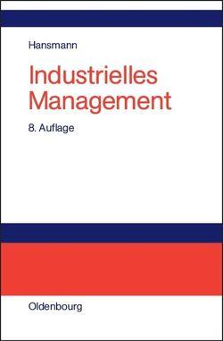 Industrielles Management von Hansmann,  Karl-Werner