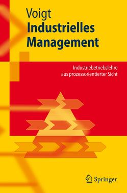 Industrielles Management von Voigt,  Kai-Ingo