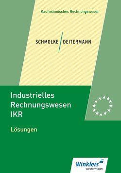 Industrielles Rechnungswesen – IKR von Deitermann,  Manfred, Flader,  Björn, Rückwart,  Wolf-Dieter, Stobbe,  Susanne