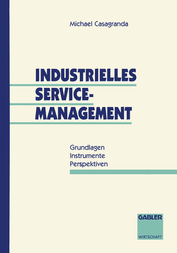 Industrielles Service-Management von Casagranda,  Michael