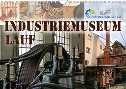 Industriemuseum Lauf (Wandkalender 2018 DIN A4 quer) von B-B Müller,  Christine
