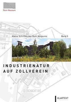 Industrienatur auf Zollverein von Grütter,  Heinrich Theodor