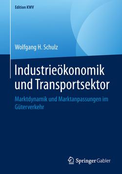 Industrieökonomik und Transportsektor von Schulz,  Wolfgang H
